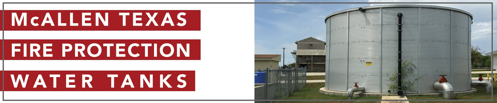 McAllen Texas fire protection water tanks