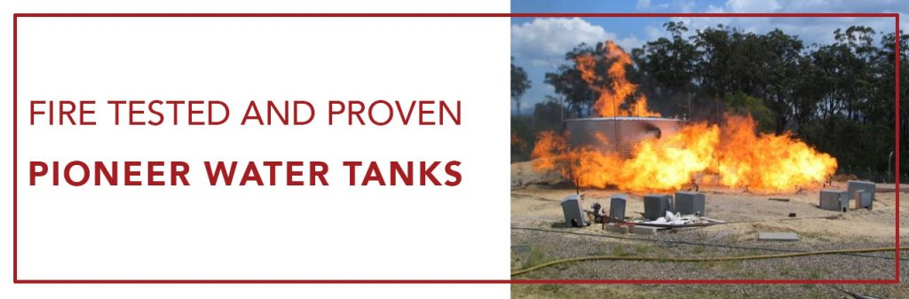 Fire tested and proven Pioneer Water Tanks